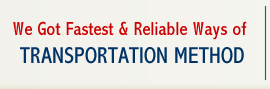 We Got Fastest & Reliable Ways of Transportation Method